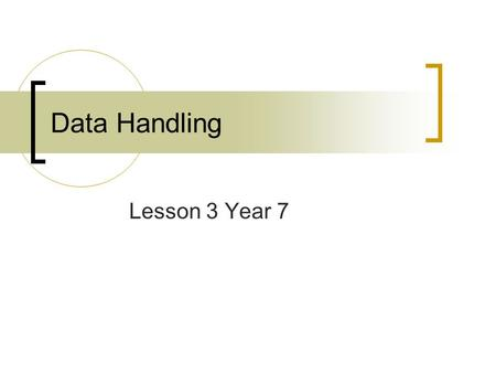 Data Handling Lesson 3 Year 7. Target What is a Hypothesis? How can test that hypothesis to find out if it is correct?