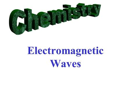 Electromagnetic Waves Electromagnetic energy is created by objects in outer space and by humans.