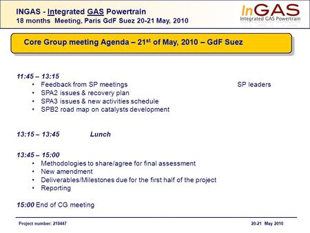 INGAS - Integrated GAS Powertrain 18 months Meeting, Paris GdF Suez 20-21 May, 2010 Project number: 218447 20-21 May 2010 Project number: 218447 20-21.