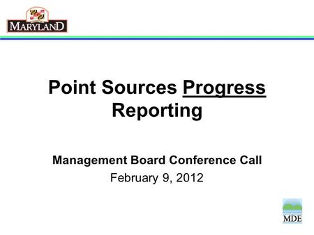 Point Sources Progress Reporting Management Board Conference Call February 9, 2012.