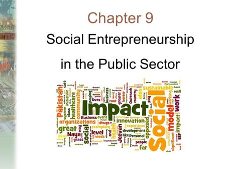 Chapter 9 Social Entrepreneurship in the Public Sector.