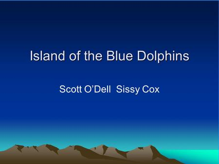 island of the blue dolphins essay island of the blue dolphins summary activities scott o dell island of the blue dolphins essay