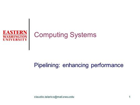 Computing Systems Pipelining: enhancing performance.