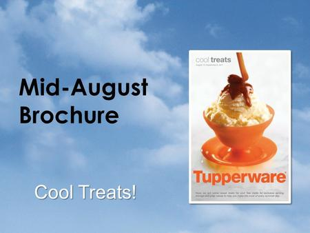 Mid-August Brochure Cool Treats!. For Consumers Starting August 13.