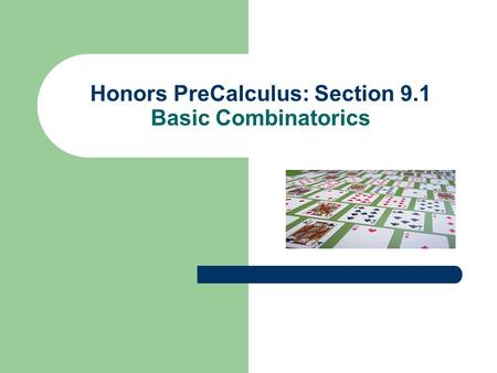 Honors PreCalculus: Section 9.1 Basic Combinatorics.