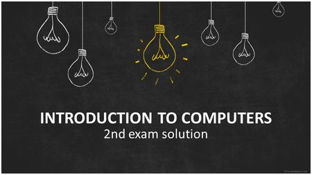 INTRODUCTION TO COMPUTERS 2nd exam solution. Question 1 Suppose that you are given a group of non-negative numbers and you are asked to arrange them in.