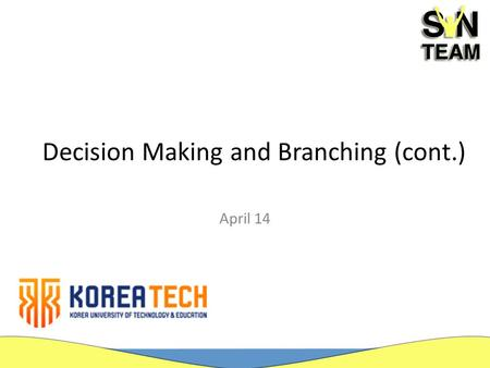 Decision Making and Branching (cont.) April 14. Introduction C Language supports the following decision-making statements: for statement switch statement.