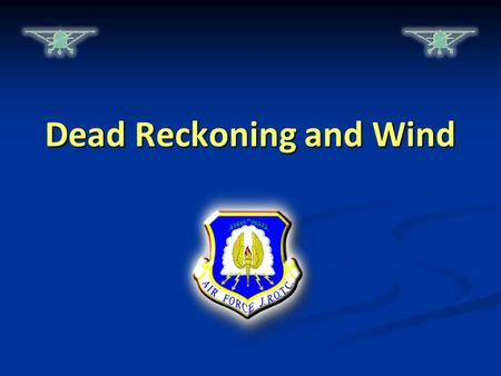 Dead Reckoning and Wind