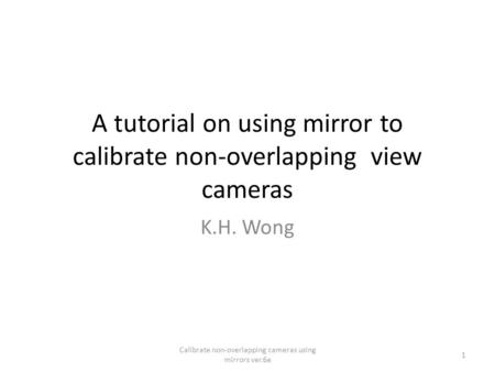 A tutorial on using mirror to calibrate non-overlapping view cameras
