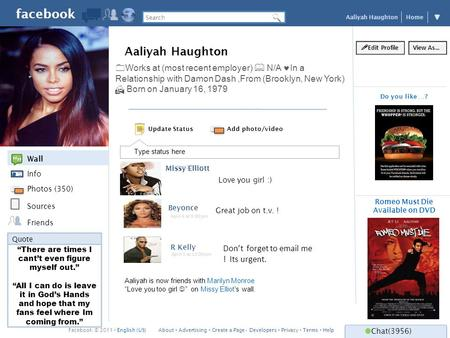 "Facebook Aaliyah Haughton Home Wall Missy Elliott Love you girl :) ""There are times I cant't even figure myself out."" ""All I can do is leave it in God's."