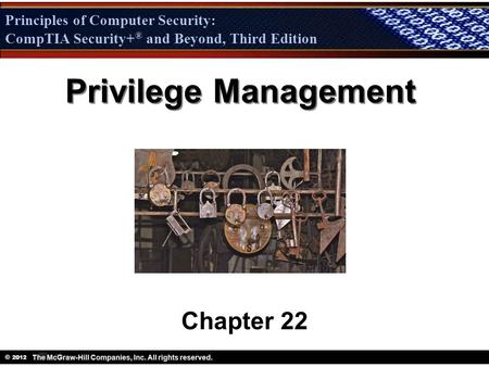 Privilege Management Chapter 22.