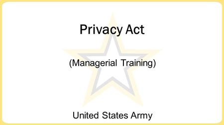 Privacy Act United States Army (Managerial Training)