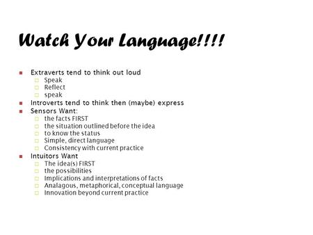 Watch Your Language!!!! Extraverts tend to think out loud