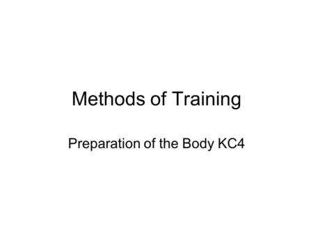Methods of Training Preparation of the Body KC4. Method: Interval Training Structure: Interval training involves completing a specified number of repeats.