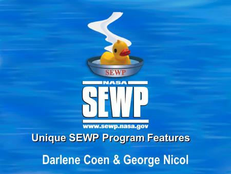 Darlene Coen & George Nicol Unique SEWP Program Features.