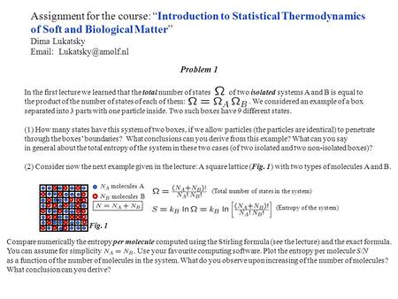 "Assignment for the course: ""Introduction to Statistical Thermodynamics of Soft and Biological Matter"" Dima Lukatsky   In the first."