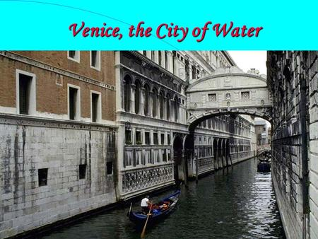 Venice, the City of Water. Unit 19 The Merchant of Venice.