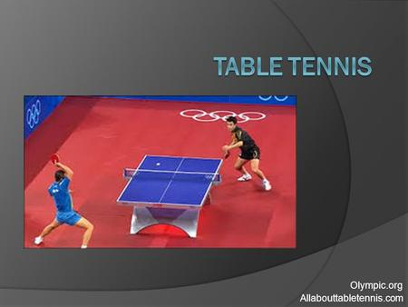 Olympic.org Allabouttabletennis.com. History  It is thought that upper-class Victorians in England invented table tennis in the 1880s as an alternative.