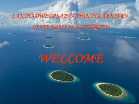 LAKSHADWEEP SARVA SHIKSHA ABHIYAN STATE MISSION AUTHORITY WELCOME.