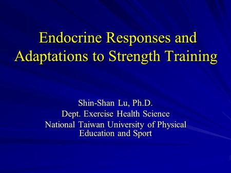 Endocrine Responses and Adaptations to Strength Training