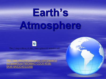 Earth's <strong>Atmosphere</strong> ew/assetGuid/795D88AC-CDC6-4538- 9A46-8AE2D4D222BB.