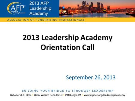 2013 Leadership Academy Orientation Call September 26, 2013.