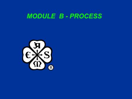 MODULE B - PROCESS. ASME C&S Training Module B1 DATESLIDECHANGE 10/31/03 17, 19, 20, 21, 22 & Notes, 23 & Notes 33 & Notes 36 Notes 41 Notes 44 References.