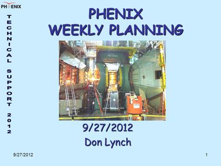 9/27/20121 PHENIX WEEKLY PLANNING 9/27/2012 Don Lynch.