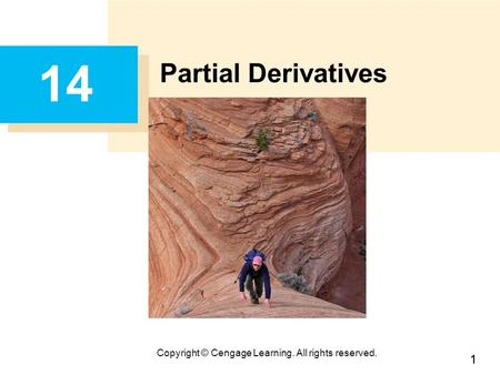 11 Copyright © Cengage Learning. All rights reserved. 14 Partial Derivatives.