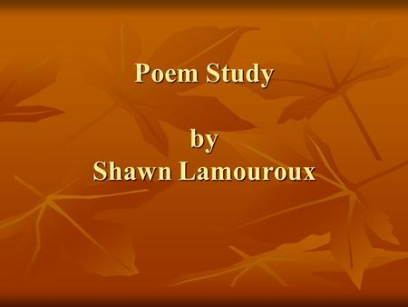 "Poem Study by Shawn Lamouroux. ""The Armful"" by Robert Frost."