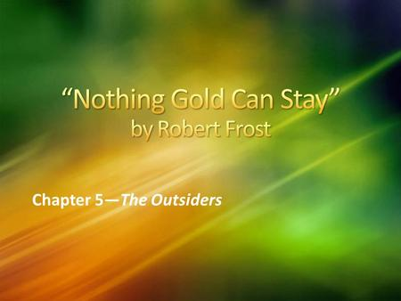 "Chapter 5—The Outsiders. ""Nothing Lasts Forever"" by Jake T. Fresh cut grass means baseball season is here. The team is so excited, and they have no."
