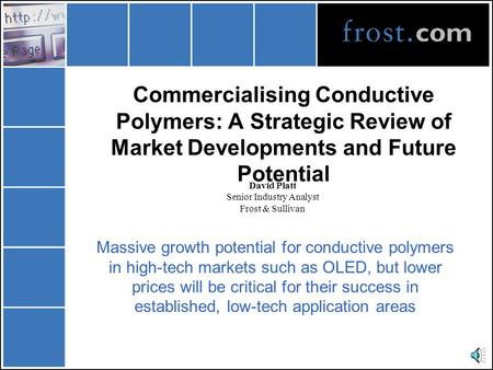 Commercialising Conductive Polymers: A Strategic Review of Market Developments and Future Potential Massive growth potential for conductive polymers in.