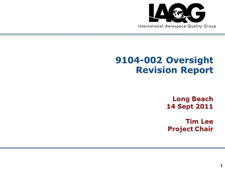 Company Confidential 1 9104-002 Oversight Revision Report Long Beach 14 Sept 2011 Tim Lee Project Chair.
