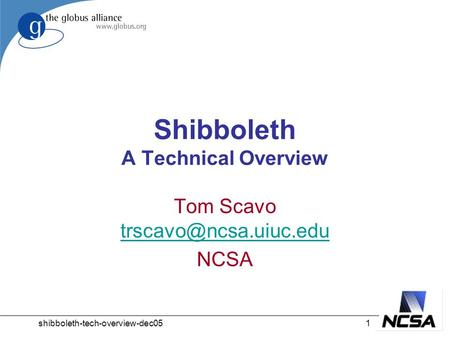 Shibboleth-tech-overview-dec051 Shibboleth A Technical Overview Tom Scavo  NCSA.