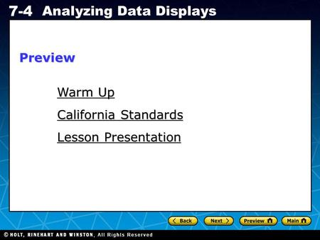 Holt CA Course 1 7-4 Analyzing Data Displays Warm Up Warm Up California Standards Lesson Presentation Preview.