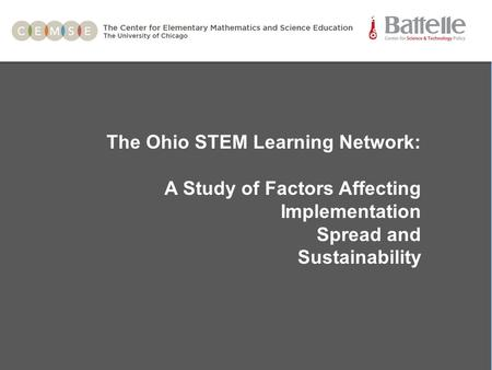 The Ohio STEM Learning Network: A Study of Factors Affecting Implementation Spread and Sustainability.