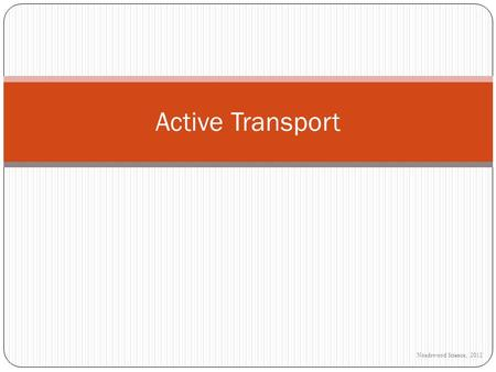 Active Transport Noadswood Science, 2012.