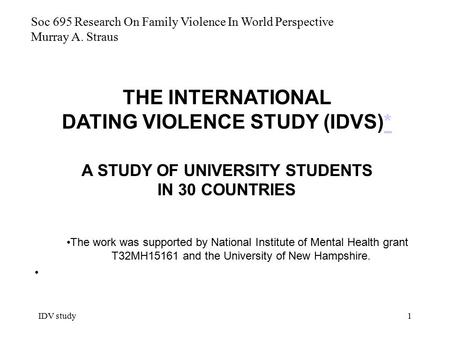 IDV study1 The work was supported by National Institute of Mental Health grant T32MH15161 and the University of New Hampshire. A STUDY OF UNIVERSITY STUDENTS.