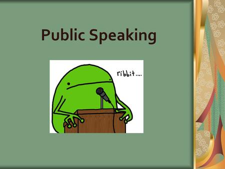 "Public Speaking. ""occurs when one person addresses a group for a specific purpose"""