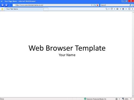 Your Page Name – Internet Web Browser  Your Tab Name Search Web Browser Template Your Name.