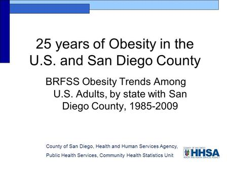 County of San Diego, Health and Human Services Agency, Public Health Services, Community Health Statistics Unit 25 years of Obesity in the U.S. and San.