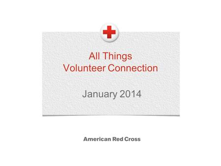 All Things Volunteer Connection January 2014. 2 Agenda  System Updates, Cleanup, & Friendly Reminders  System Integrations  Regional Volunteer Director.