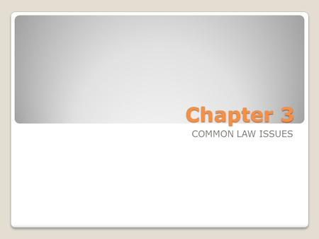 Chapter 3 COMMON LAW ISSUES. There are various areas of common law liability in employment law Misrepresentation by Candidates: dismissal is only acceptable.