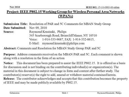 IEEE 802. 15-10-0893-00-mban SubmissionSlide 1 Project: IEEE P802.15 Working Group for Wireless Personal Area Networks (WPANs) Submission Title:Resolution.