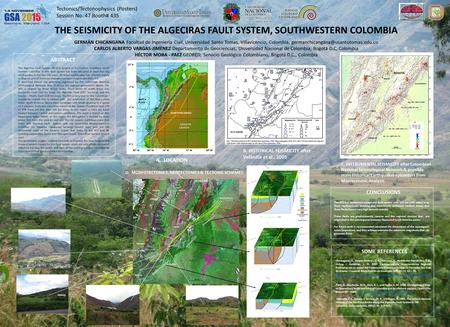 THE SEISMICITY OF THE ALGECIRAS FAULT SYSTEM, SOUTHWESTERN COLOMBIA GERMÁN CHICANGANA Facultad de Ingeniería Civil, Universidad Santo Tomas, Villavicencio,