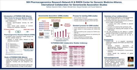 Kathleen Giacomini, Mark J. Ratain, Michiaki Kubo, Naoyuki Kamatani, and Yusuke Nakamura NIH Pharmacogenomics Research Network III & RIKEN Center for Genomic.