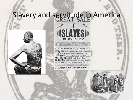Slavery and servitude in America. Indentured Servitude People who could not afford transport to the New World could borrow the money and pay it back in.