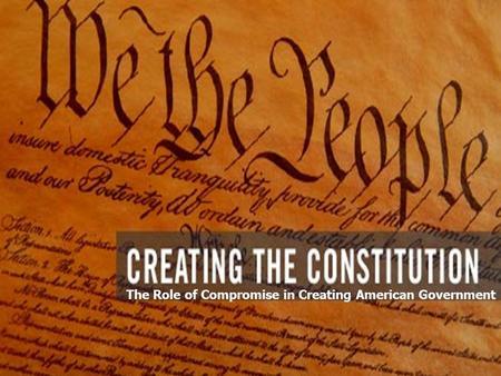 The Role of Compromise in Creating American Government
