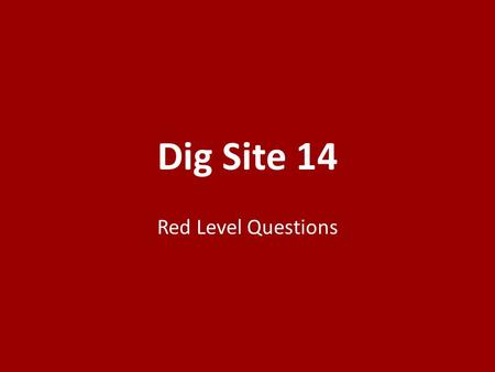 Dig Site 14 Red Level Questions. Where did the Israelites live when the Midianites oppressed them? (6:2) 1.Shelters in mountain clefts 2.Caves and strongholds.