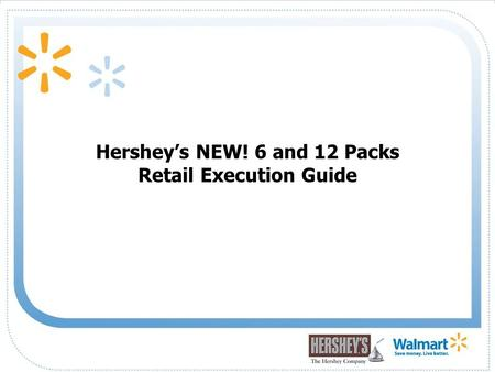 1 Hershey's NEW! 6 and 12 Packs Retail Execution Guide.